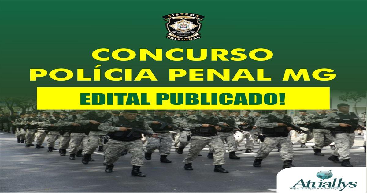 Edital Polícia Penal-MG PUBLICADO com 2420 vagas Nível Médio